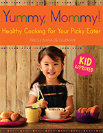 """""""Yummy, Mommy!"""" A healthy cookbook for moms of picky eaters thumbnail"""